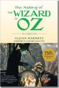 The Making of the Wizard of Oz by Aljean Harmetz - Culver City Historical Society